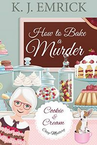How to Bake a Murder by K. J. Emrick