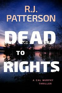 Dead To Rights by Jack Patterson