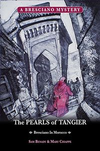 The Pearls of Tangier by Sam Benady and Mary Chiappe