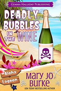 Deadly Bubbles in the Wine by Mary Jo Burke
