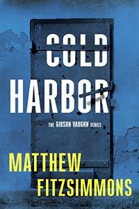 Cold Harbor by Matthew FitzSimmons