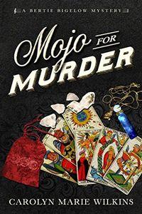 Mojo for Murder by Carolyn Marie Wilkins