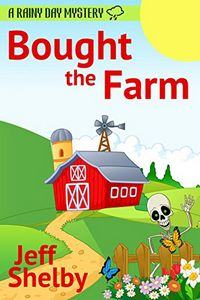 Bought the Farm by Jeff Shelby