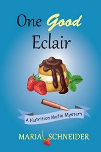 One Good Éclair by Maria E. Schneider