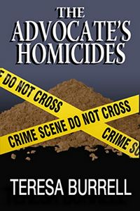 The Advocate's Homicides by Teresa Burrell