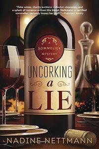 Uncorking a Lie by Nadine Nettmann