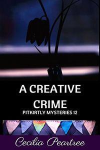 A Creative Crime by Cecilia Peartree
