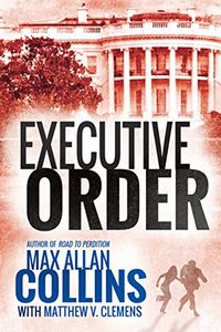 Executive Order by Max Allan Collins