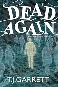 Dead Again by T. J. Garrett