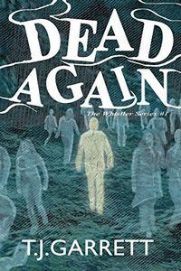 Dead Again by T. J. Garrett