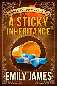 A Sticky Inheritance by Emily James
