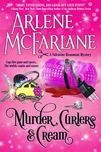Murder, Curlers, and Cream by Arlene McFarlane