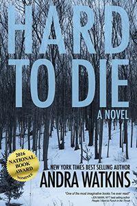 Hard To Die by Andra Watkins