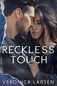 Reckless Touch by Veronica Larsen