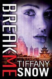 Break Me by Tiffany Snow