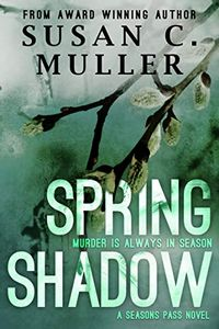 Spring Shadow by Susan C. Muller
