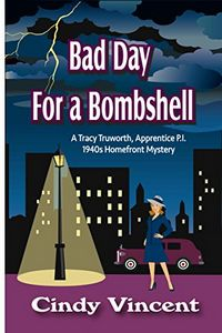 Bad Day for a Bombshell by Cindy Vincent