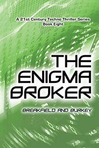 The Enigma Broker by Charles V. Breakfield and Roxanne Burkey