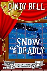 Snow Can Be Deadly by Cindy Bell