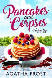 Pancakes and Corpses by Agatha Frost