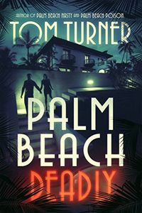 Palm Beach Deadly by Tom Turner