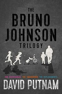 The Bruno Johnson Trilogy by David Putnam