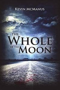 The Whole of the Moon by Kevin McManus