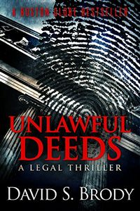 Unlawful Deeds by David S. Brody