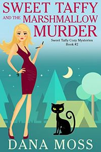 Sweet Taffy and the Marshmallow Murder by Dana Moss