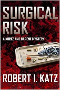 Surgical Risk by Robert I. Katz