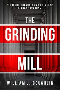 The Grinding Mill by William J. Coughlin