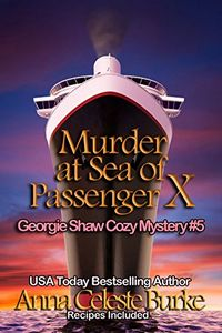 Murder at Sea of Passenger X by Anna Celeste Burke