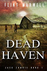 Dead Haven by Flint Maxwell