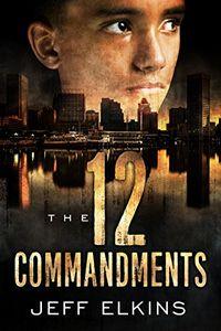 The Twelve Commandments by Jeff Elkins