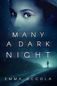 Many a Dark Night by Emma Accola
