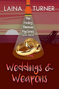 Weddings & Weapons by Laina Turner