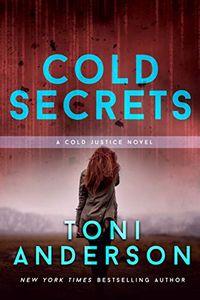 Cold Secrets by Toni Anderson