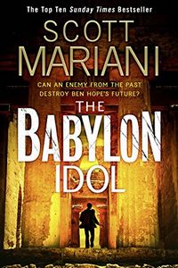 The Babylon Idol by Scott Mariani