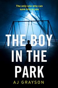 The Boy in the Park by A. J. Grayson