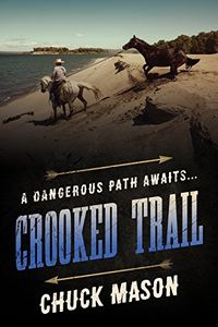 Crooked Trail by Chuck Mason