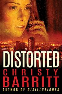 Distorted by Christy Barritt