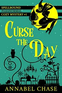 Curse the Day by Annabel Chase