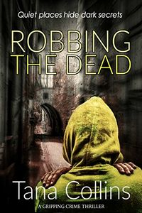Robbing the Dead by Tana Collins