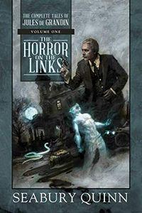 The Horror on the Links by Seabury Quinn