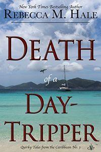Death of a Day-Tripper by Rebecca M. Hale