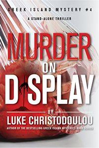 Murder on Display by Luke Christodoulou