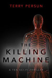 The Killing Machine by Terry Person