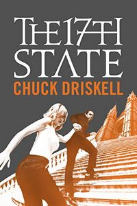 The 17th State by Chuck Driskell