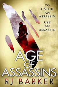 Age of Assassins by R. J. Baker