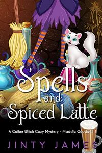 Spells and Spiced Latte by Jinty James